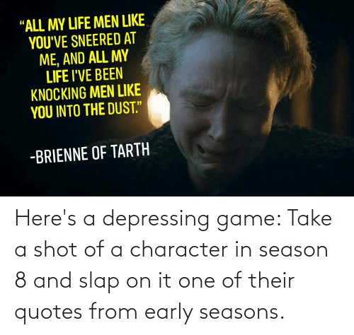 slap: Here's a depressing game: Take a shot of a character in season 8 and slap on it one of their quotes from early seasons.