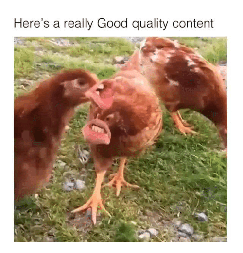 Good, Content, and Really: Here's a really Good quality content
