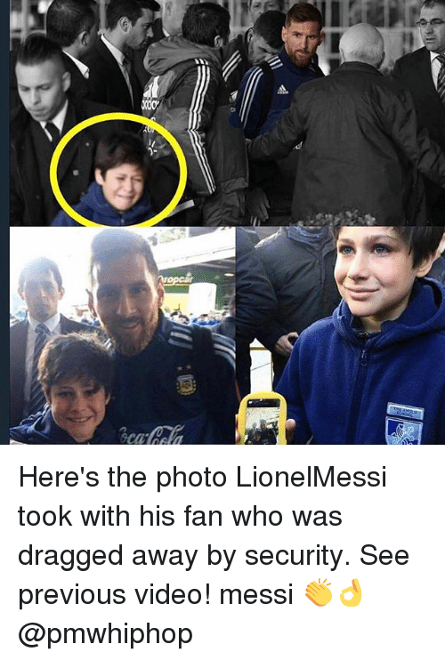 fanning: Here's the photo LionelMessi took with his fan who was dragged away by security. See previous video! messi 👏👌 @pmwhiphop