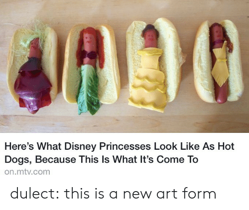 Disney, Dogs, and Mtv: Here's What Disney Princesses Look Like As Hot  Dogs, Because This Is What It's Come To  on.mtv.com dulect:  this is a new art form