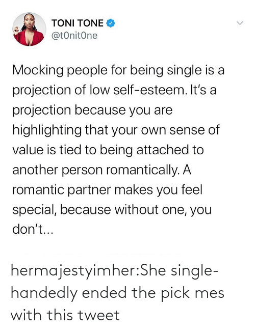 Pick: hermajestyimher:She single-handedly ended the pick mes with this tweet