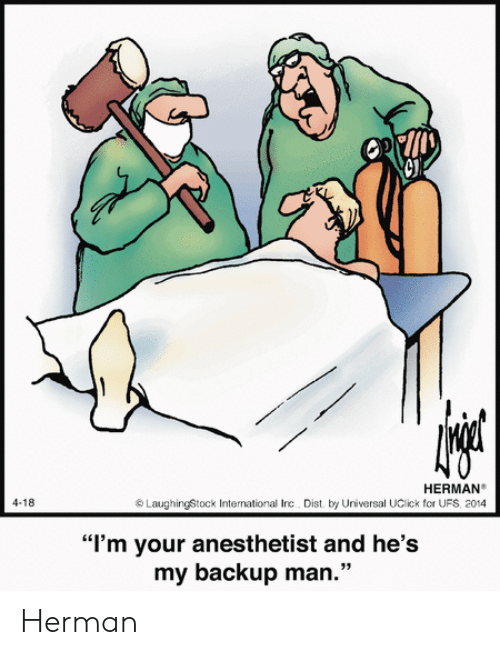 """Anesthetist: HERMAN  LaughingStock International Inc Dist. by Universal UClick for UFS, 2014  4-18  """"I'm your anesthetist and he's  my backup man."""" Herman"""