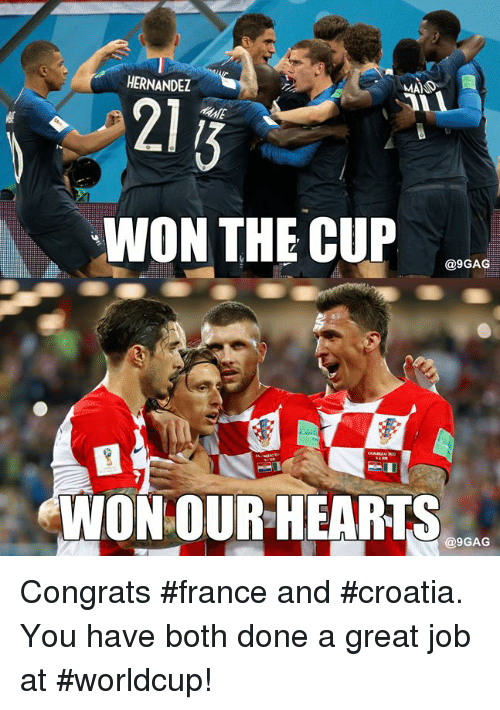 9gag, Dank, and Croatia: HERNANDEZ  MA  WON THE CUP  @9GAG  WON OUR-HEARTS  @9GAG Congrats #france and #croatia. You have both done a great job at #worldcup!