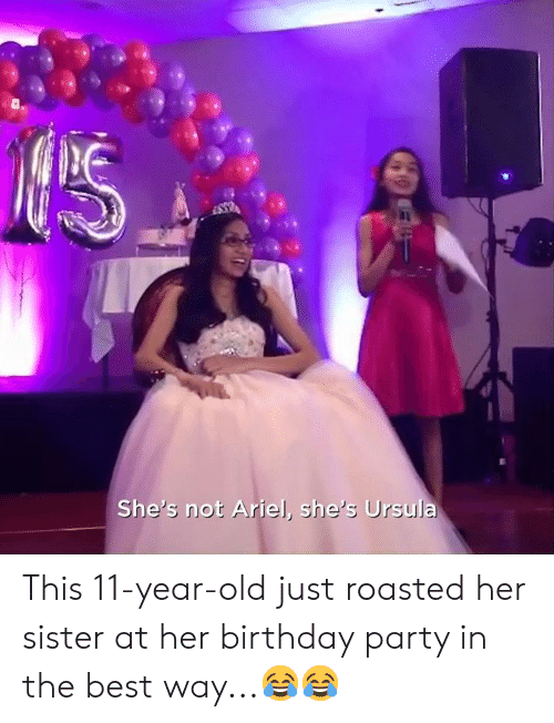 Ariel, Birthday, and Dank: he's not Ariel, she's Ursula This 11-year-old just roasted her sister at her birthday party in the best way...😂😂