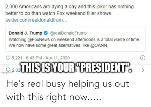 this-right-now: He's real busy helping us out with this right now.....