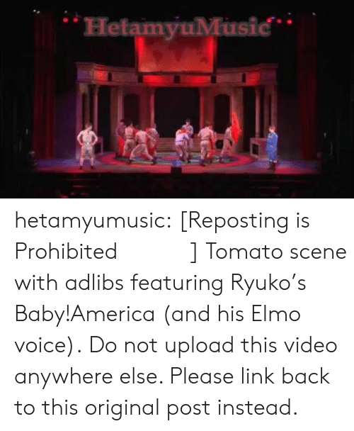 America, Elmo, and Target: HetamyuMusic hetamyumusic:   [Reposting is Prohibited・再投稿禁止]   Tomato scene with adlibs featuring Ryuko's Baby!America (and his Elmo voice). Do not upload this video anywhere else. Please link back to this original post instead.