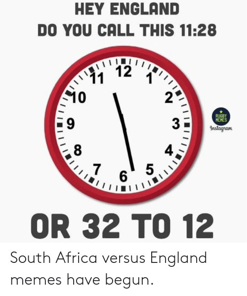 Africa, England, and Instagram: HEY ENGLAND  DO YOU CALL THIS 11:28  12  11  10  RUGBY  MEMES  Instagram  7  5  6  OR 32 TO 12 South Africa versus England memes have begun.