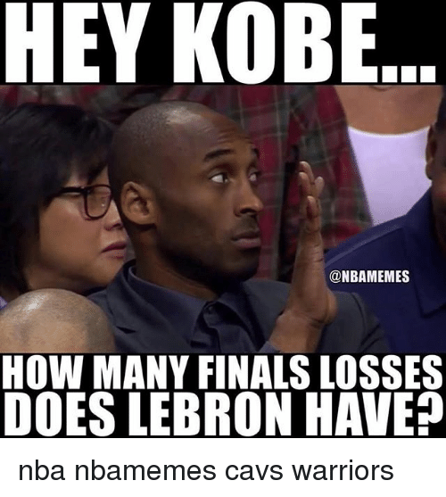 Basketball, Cavs, and Finals: HEY KOBE  @NBAMEMES  HOW MANY FINALS LOSSES  DOES LEBRON HAVE nba nbamemes cavs warriors