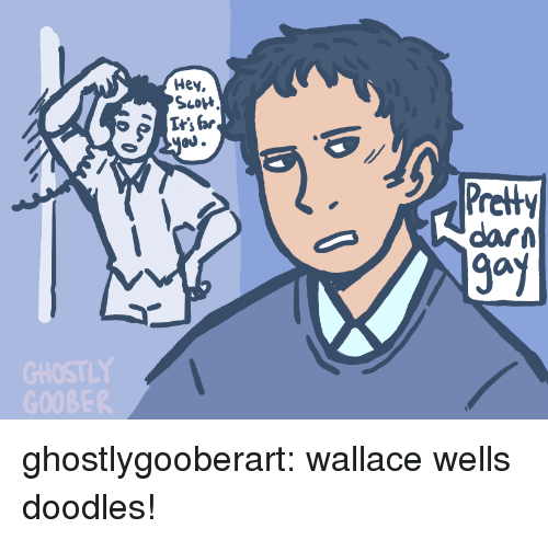 Jay, Target, and Tumblr: Hey  LO  PIrsbr  OU.  Prelty  jay ghostlygooberart:  wallace wells doodles!