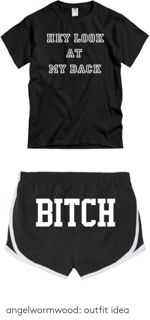 Look At My: HEY LOOK  AT  MY BACK   BITCH angelwormwood: outfit idea