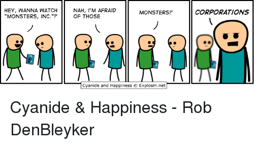 """Cyanide Happy: HEY, WANNA WATCH  NAH, I'M AFRAID  MONSTERS?  """"MONSTERS, INC. OF THOSE  Cyanide and Happiness Explosm.net  CORPORATIONS Cyanide & Happiness - Rob DenBleyker"""