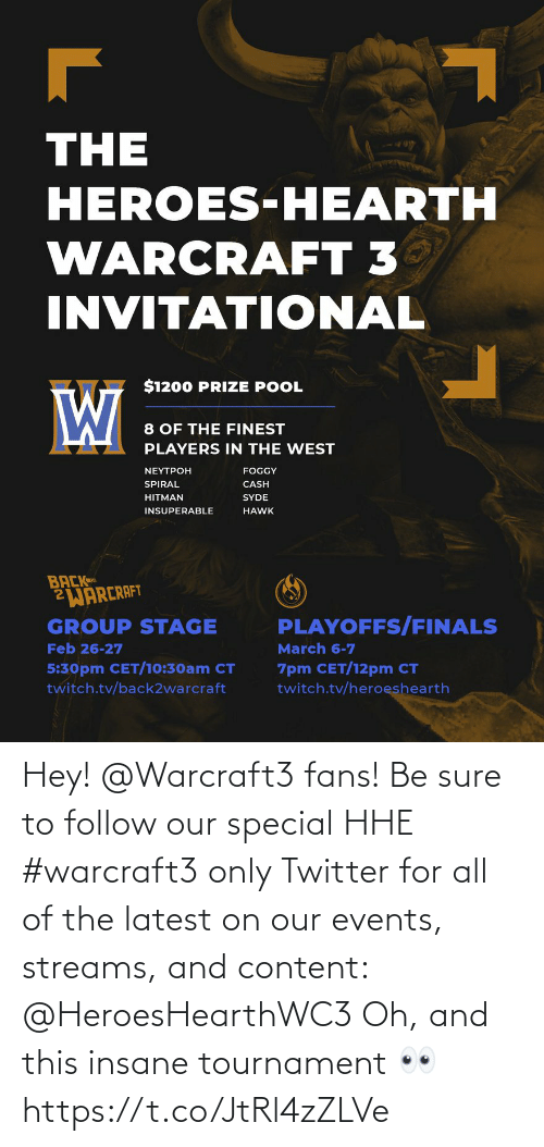 sure: Hey! @Warcraft3 fans!  Be sure to follow our special HHE #warcraft3 only Twitter for all of the latest on our events, streams, and content:  @HeroesHearthWC3   Oh, and this insane tournament 👀 https://t.co/JtRl4zZLVe