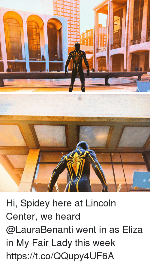 Memes, Lincoln, and 🤖: Hi, Spidey here at Lincoln Center, we heard @LauraBenanti went in as Eliza in My Fair Lady this week https://t.co/QQupy4UF6A