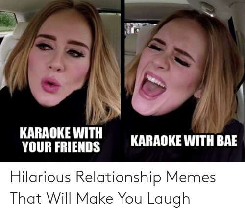 Relationship Memes: Hilarious Relationship Memes That Will Make You Laugh