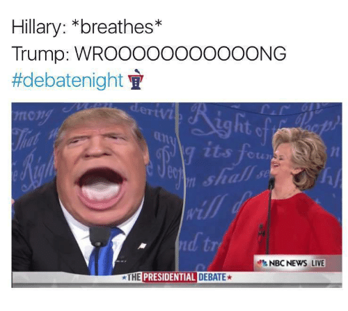 Dle: Hillary: *breathes*  Trump: WROOoooOOOOOONG  #debatenight  tong  dle  rtvl  an  it-s toun  1  0o  NBC NEWS LIVE  THE PRESIDENTIAL DEBATE