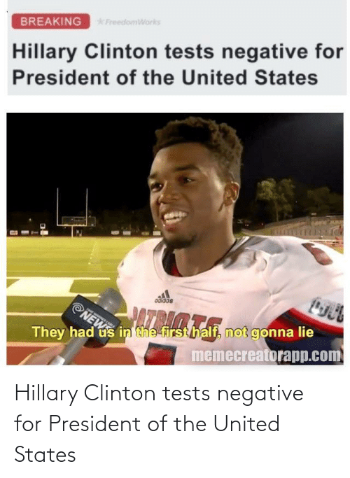 clinton: Hillary Clinton tests negative for President of the United States