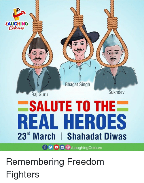 guru: HING  Colours  Bhagat Singh  Sukhdev  Raj Guru  SALUTE TO THE  REAL HEROES  23rd March   Shahadat Diwas  f步。画e) /LaughingColours Remembering Freedom Fighters