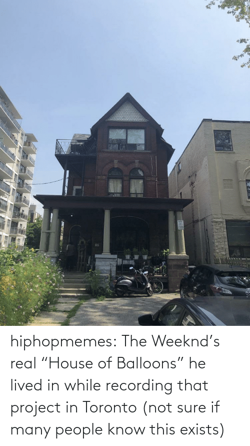 "sure: hiphopmemes:  The Weeknd's real ""House of Balloons"" he lived in while recording that project in Toronto (not sure if many people know this exists)"