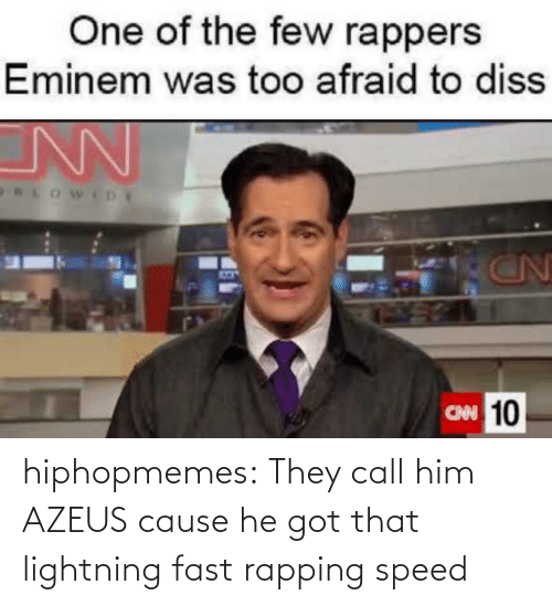 Cause: hiphopmemes:  They call him AZEUS cause he got that lightning fast rapping speed