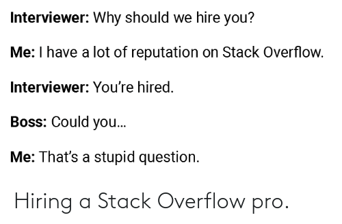 Overflow: Hiring a Stack Overflow pro.