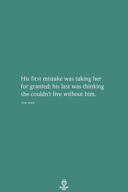 Live, Word, and Her: His first mistake was taking her  for granted; his last was thinking  she couldn't live without him  -iron word