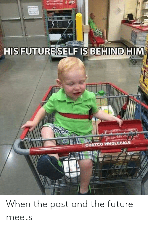 Costco: HIS FUTURESELF IS BEHIND HIM  COSTCO WHOLESALE When the past and the future meets