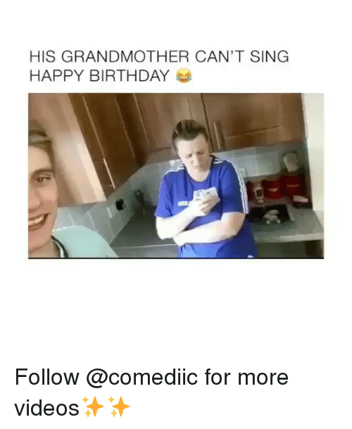 can't sing: HIS GRANDMOTHER CAN'T SING  HAPPY BIRTHDAY Follow @comediic for more videos✨✨
