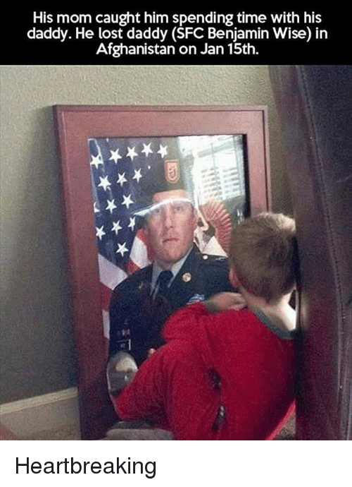 Benjamins: His mom caught him spending time with his  daddy. He lost daddy (SFC Benjamin Wise) in  Afghanistan on Jan 15th. Heartbreaking