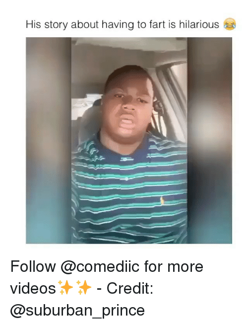 Memes, Prince, and Videos: His story about having to fart is hilarious Follow @comediic for more videos✨✨ - Credit: @suburban_prince
