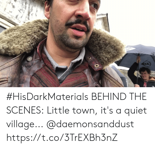 Behind The: #HisDarkMaterials BEHIND THE SCENES: Little town, it's a quiet village... @daemonsanddust https://t.co/3TrEXBh3nZ
