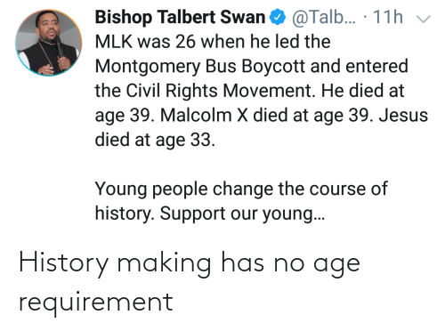 making: History making has no age requirement