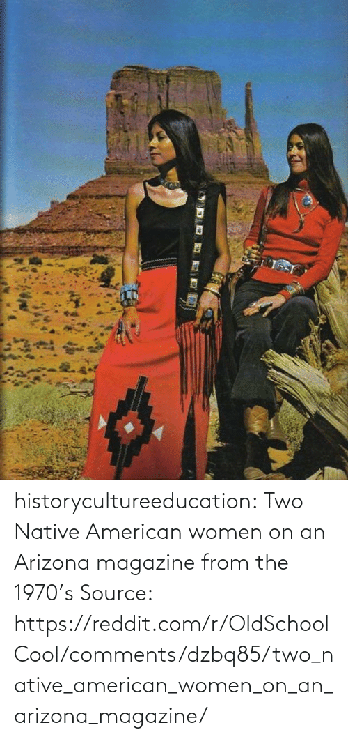 Native American: historycultureeducation: Two Native American women on an Arizona magazine from the 1970's Source: https://reddit.com/r/OldSchoolCool/comments/dzbq85/two_native_american_women_on_an_arizona_magazine/