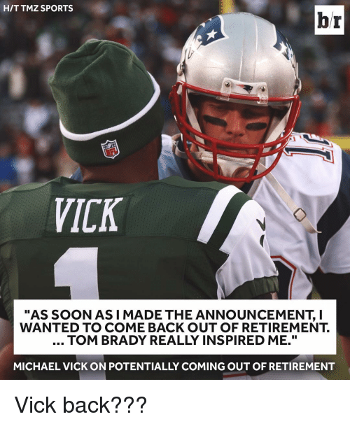 """Michael Vick, Sports, and Tmz: HIT TMZ SPORTS  br  VICK  """"AS SOON AS I MADE THE ANNOUNCEMENT, I  WANTED TO COME BACK OUT OF RETIREMENT.  TOM BRADY REALLY INSPIRED ME.""""  MICHAEL VICK ON POTENTIALLY COMING OUT OF RETIREMENT Vick back???"""
