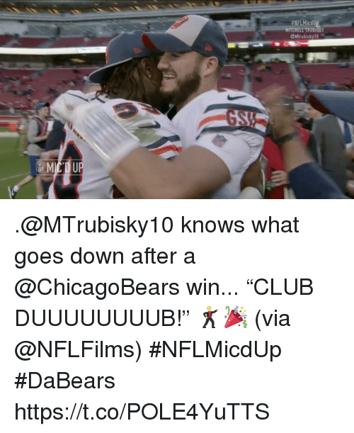 """Memes, 🤖, and Down: HNFLMicdU  MITCHELL TRUBISKY  Mtrubisky10 .@MTrubisky10 knows what goes down after a @ChicagoBears win...   """"CLUB DUUUUUUUUB!"""" 🕺🎉 (via @NFLFilms) #NFLMicdUp  #DaBears https://t.co/POLE4YuTTS"""