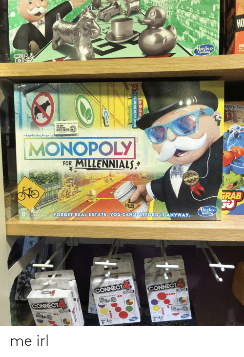 Eas: HO  Hasbro  Gaming  AGE  AGES  For 1  A212  2-6  68  FREE  ngry Hu  MONOPOLY MILLENNIAL EDITIO  SThink  30,800  TICKETS  RBANK  010020054  Fast-Dealing Property Trading Game o  NK  MONOPOLY  FOR MILLENNIALS  PARTICIPATION  HOMIDA  GRAB  PG  AGES  8+  FORGET REAL ESTATE. YOU  Hasbro  Gaming  2-4  PLAYERS  E4989  CAN'T AFFORD IT ANYWAY.  CONCT  CONNECT  CONNECT4  CONNECT4  CONNECT  CARD GAME  CARD GAME  CAO GAME  CLASSIC CARD GAMES AST (E7  6,200  TICKETS  CONNECTA  010020055  CLASSIC CARD GAMES AST (E7  6,200  TICKETS  AGES  CARD GAME  CLASSIC CARD GAMES AST (E7  6,200  TICHETA  FO  6*  eas, batti  01002005S  010020055  Hasbro  Gaming  E3SENS ASST  Hasbro  Gaming  AGES S  6+  EA E4 ASST  AGES S  6*  2-4  PLAYERS  PLAYERS  CONNECT  0000  0000  CONNE  NOGAME MOUBE  BRAND me irl