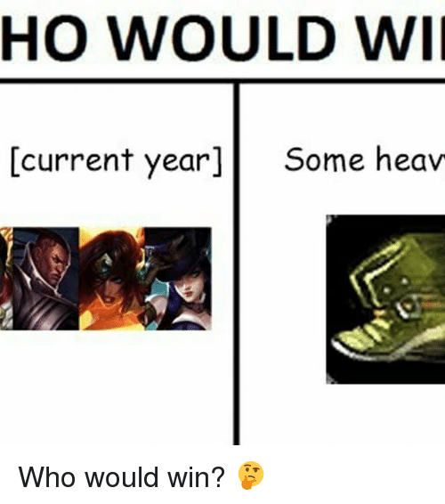 Memes, 🤖, and Wii: HO WOULD WII  current year]  Some heav Who would win? 🤔