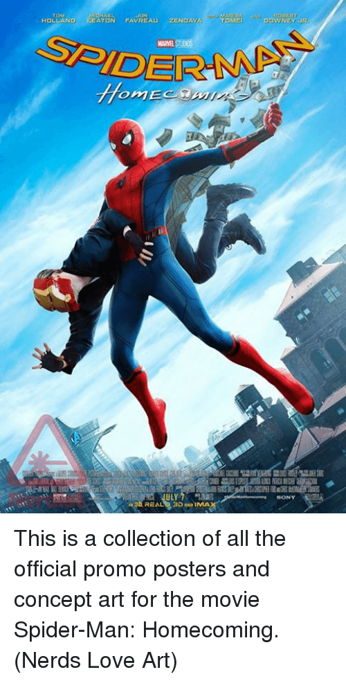 spider-man-homecoming: HOLLAND KEATON FAVREAU ZENDAYE  TOME  MARVEL  SONY This is a collection of all the official promo posters and concept art for the movie Spider-Man: Homecoming.  (Nerds Love Art)