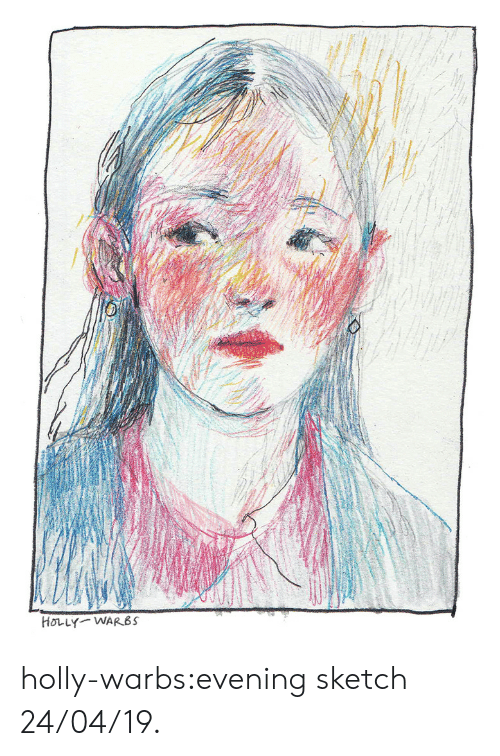 Tumblr, Blog, and Com: HOLLY WARBS holly-warbs:evening sketch 24/04/19.