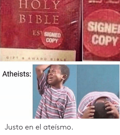 Bible, Holy Bible, and Ard: HOLY  BIBLE  SIGNE  COPY  ES SIGNED  COPY  ARD  Atheists: Justo en el ateísmo.
