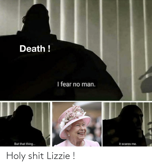 Holy: Holy shit Lizzie !