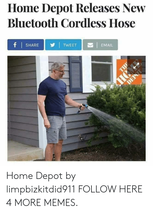 Depot: Home Depot Releases New  Bluetooth Cordless Hose  fSHARE  TWEET  EMAIL  THE  HC  DEPAT Home Depot by limpbizkitdid911 FOLLOW HERE 4 MORE MEMES.
