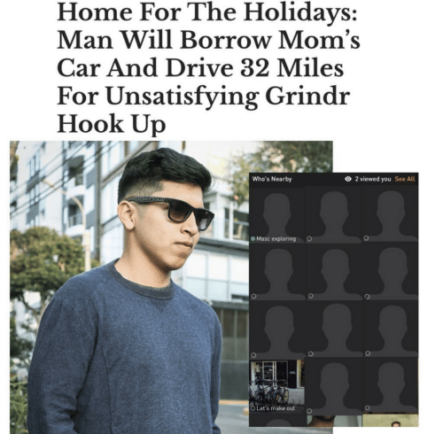 Hook: Home For The Holidays:  Man Will Borrow Mom's  Car And Drive 32 Miles  For Unsatisfying Grindr  Hook Up  O 2 viewed you  Who's Nearby  See All  Masc exploring  O Let's make out