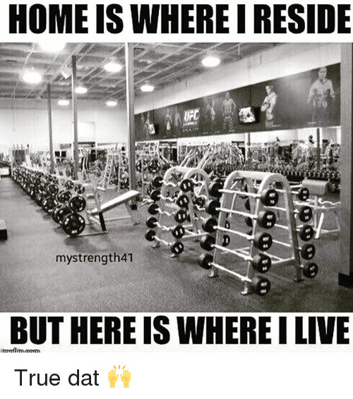 reside: HOME IS WHERE I RESIDE  mystrength41  BUT HERE ISWHEREILIVE True dat 🙌