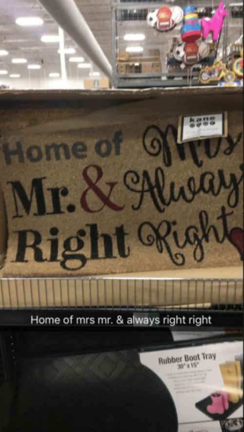 """kane: Home of  Mr.&ay  Rightgh  kane  er  Home of mrs mr. & always right right  Rubber Boot Tray  30""""x15"""