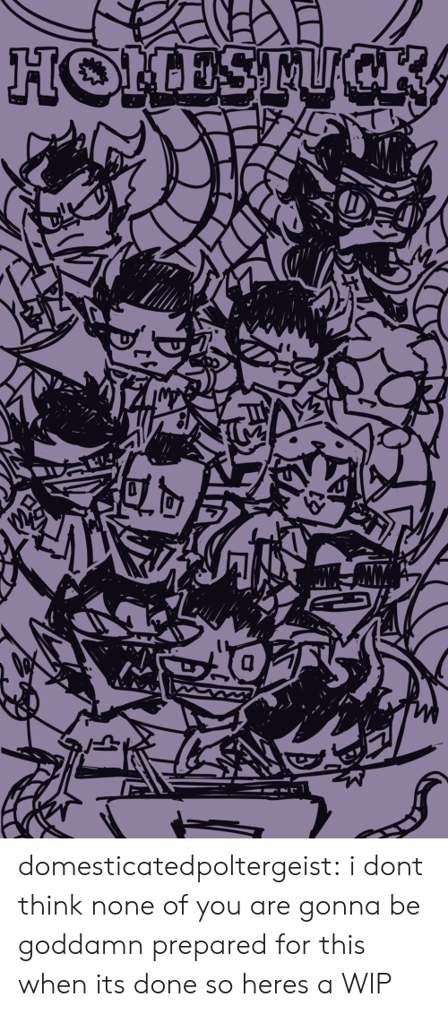 Target, Tumblr, and Blog: HOMESTUGKA domesticatedpoltergeist:  i dont think none of you are gonna be goddamn prepared for this when its done so heres a WIP