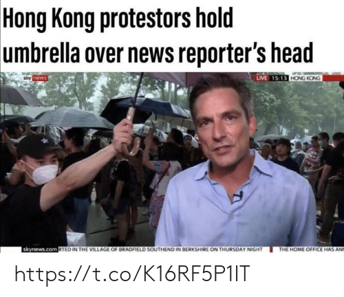 reporters: Hong Kong protestors hold  umbrella over news reporter's head  sily news  LIVE 15:13 HONG KONG  skynews.com RTED IN THE VILLAGE OF BRADFIELD SOUTHEND IN BERKSHIRE ON THURSDAY NIGHT  THE HOME OFFICE HAS AND https://t.co/K16RF5P1IT