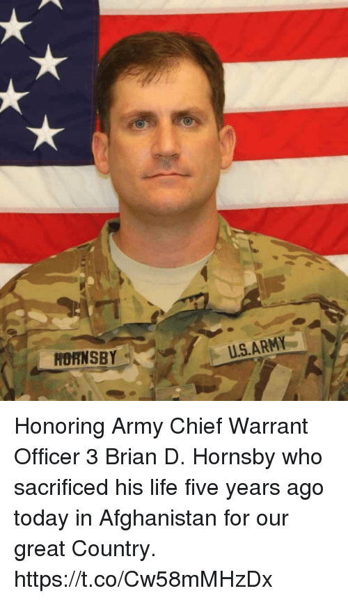 Chiefing: HORNSBY-  U.S.ARMY Honoring Army Chief Warrant Officer 3 Brian D. Hornsby who sacrificed his life five years ago today in Afghanistan for our great Country. https://t.co/Cw58mMHzDx