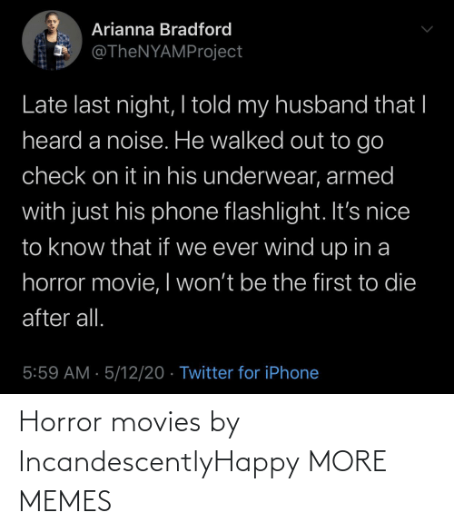 horror: Horror movies by IncandescentlyHappy MORE MEMES