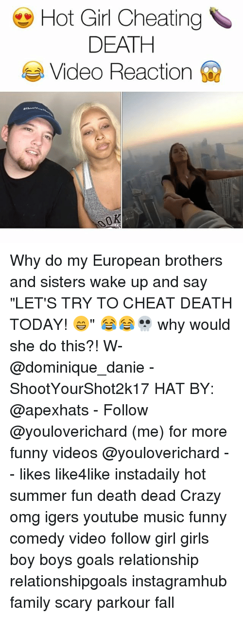 """Cheating, Crazy, and Fall: Hot Girl Cheating  DEATH  Video Reaction Why do my European brothers and sisters wake up and say """"LET'S TRY TO CHEAT DEATH TODAY! 😁"""" 😂😂💀 why would she do this?! W- @dominique_danie - ShootYourShot2k17 HAT BY: @apexhats - Follow @youloverichard (me) for more funny videos @youloverichard - - likes like4like instadaily hot summer fun death dead Crazy omg igers youtube music funny comedy video follow girl girls boy boys goals relationship relationshipgoals instagramhub family scary parkour fall"""
