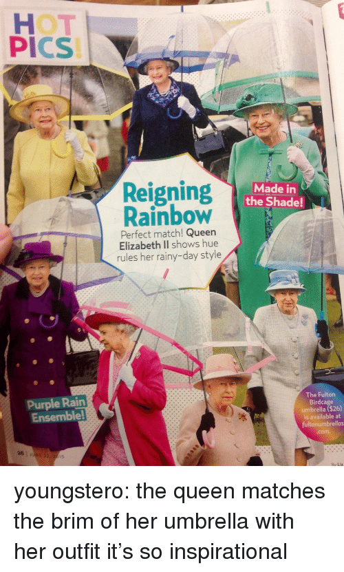 "Shade, Target, and Tumblr: HOT  PICS!  Reigning""le  Rainbow  Made in  the Shade!  Perfect match! Queern  Elizabeth II shows hue  rules her rainy-day style  Purple Rain  Ensemble!  The Fulton  Birdcage  umbrella ($26)  is available at  fultonumbrellas  .com.  26  E 22,25 youngstero:  the queen matches the brim of her umbrella with her outfit it's so inspirational"